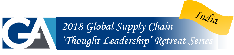 2018 GA Global Supply Chain 'Thought Leadership' Retreat Series - India