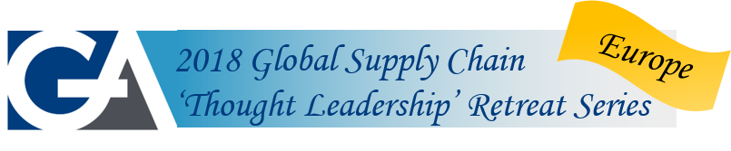 2018 GA Global Supply Chain 'Thought Leadership' Retreat Series - Europe